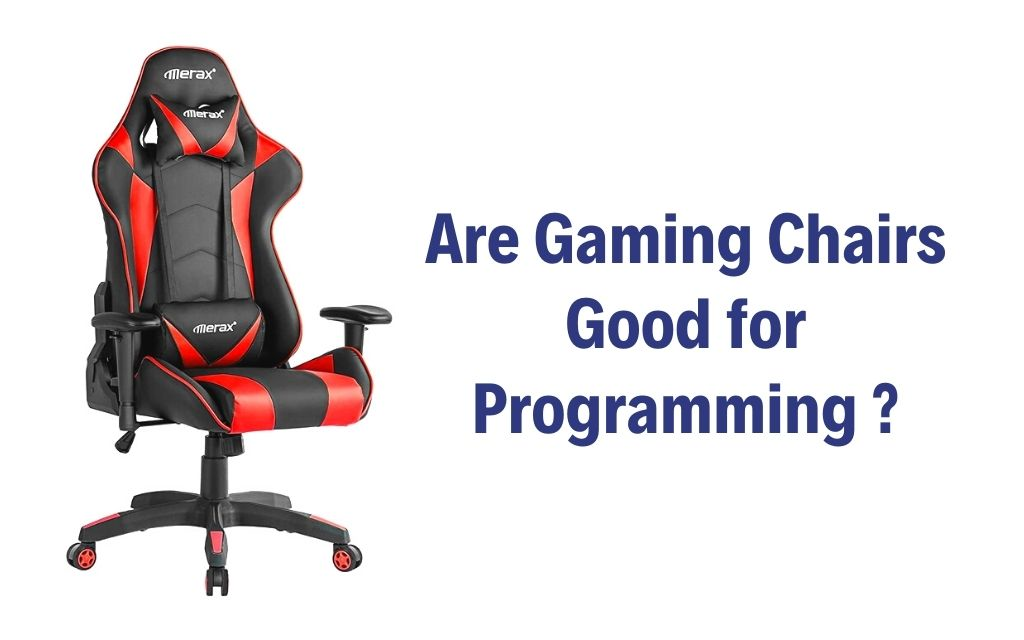 Are Gaming Chairs Good for Programming