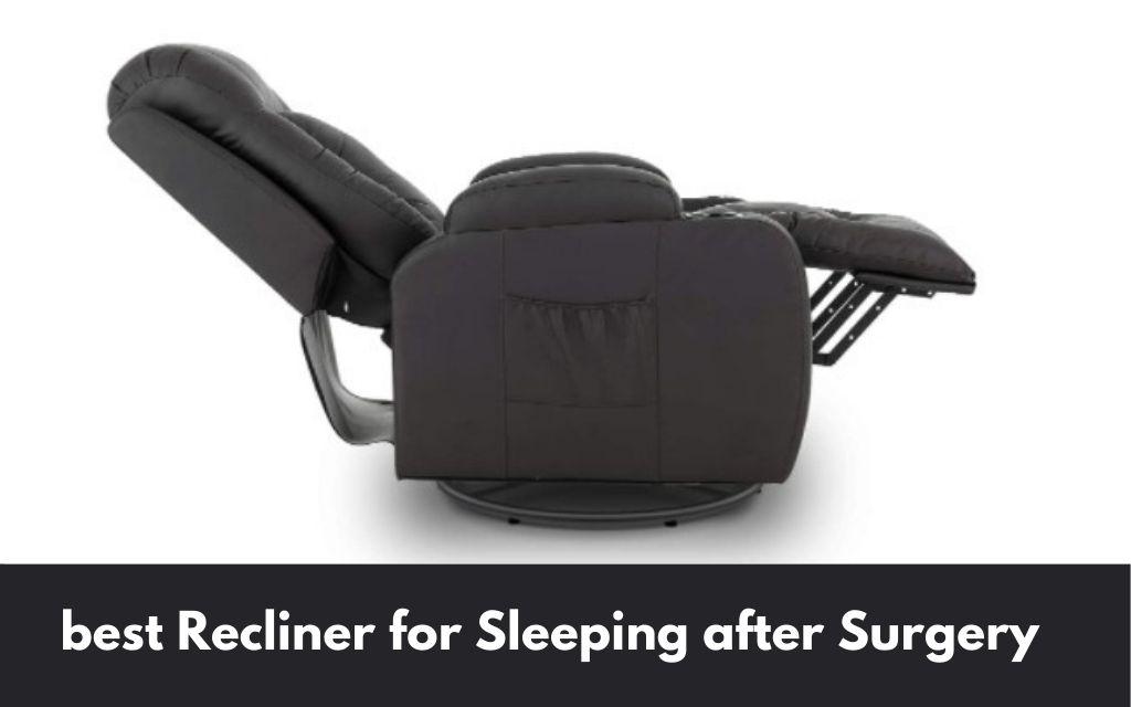 best recliner for sleeping after surgery